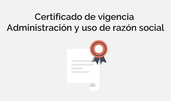 Certificado de vigencia, administración y uso de razón social